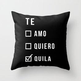 Te amo te quila Throw Pillow