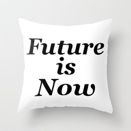 Future is Now Throw Pillow