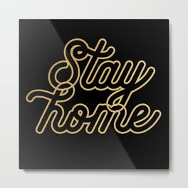Stay home (gold/black) Metal Print