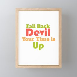 Fall Back Devil Your Time is Up Framed Mini Art Print