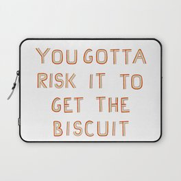 You gotta Risk it to get the Biscuit Laptop Sleeve