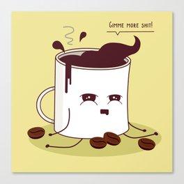 Coffee Mug Addicted To Coffee Canvas Print