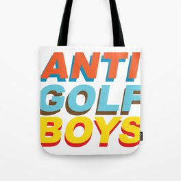 Anti golf boys Tote Bag