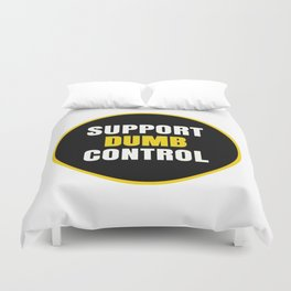 support dumb control Duvet Cover