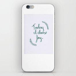 """Today I Choose Joy-2"" iPhone Skin"