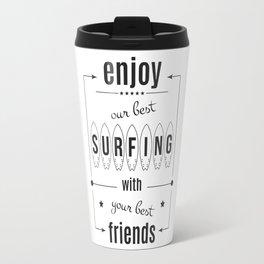 Enjoy own bast surfing with best friends Travel Mug