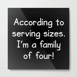 Serving Sizes Metal Print