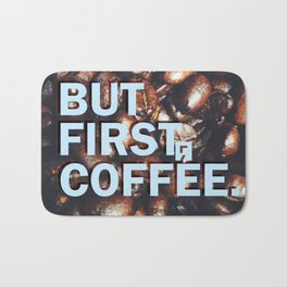 But First Coffee - Style 1 Bath Mat