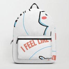 I Feel Like I Am Already Tired Tomorrow with Grumpy Dog Backpack