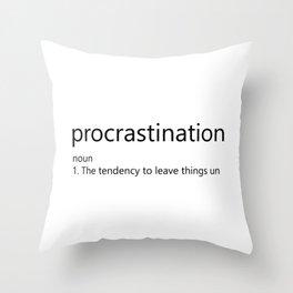 Procrastination Definition Throw Pillow