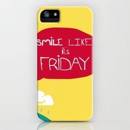 Smile Like It's Friday  iPhone Case
