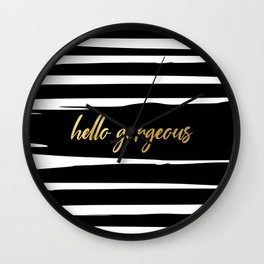 Hello Gorgeous, Black and White Striped, Gold Quote Wall Clock