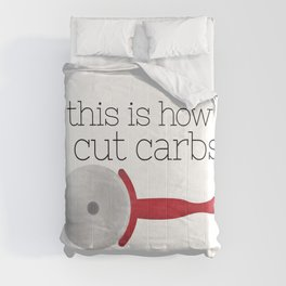 This Is How I Cut Carbs Comforters