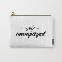 Self unemployed Lettering design Carry-All Pouch