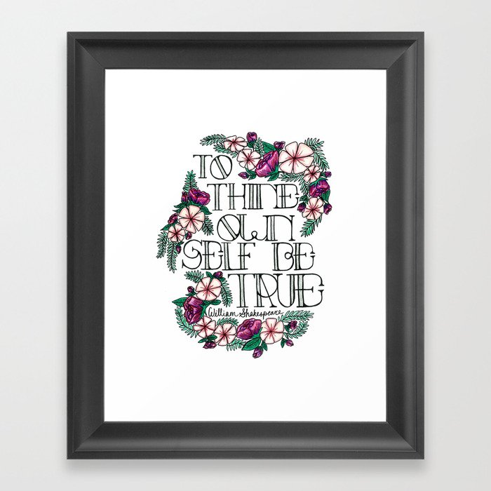 "Hand-lettered ""Be True"" Shakespeare quote with floral motifs Framed Art Print"