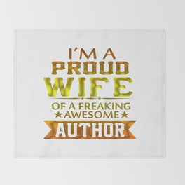 I'M A PROUD AUTHOR'S WIFE Throw Blanket