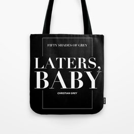 Laters, Baby (Fifty Shades of Grey) Tote Bag