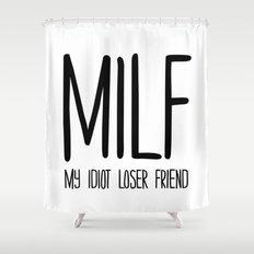 MILF Shower Curtain