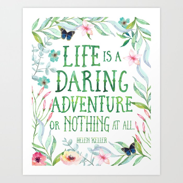 Life Is A Daring Adventure Or Nothing At All Hellen Keller Quote