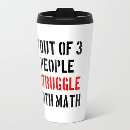 Math Struggle Travel Mug