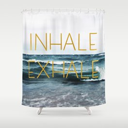 Inhale Exhale Shower Curtain
