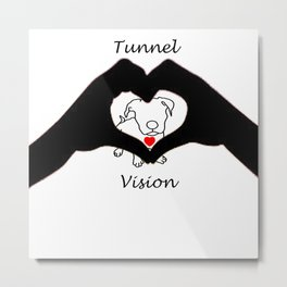 Tunnel Vison (love is a pit bull No.3) Metal Print