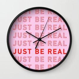 Just Be Real Wall Clock