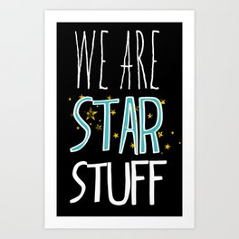 Star Stuff Art Print