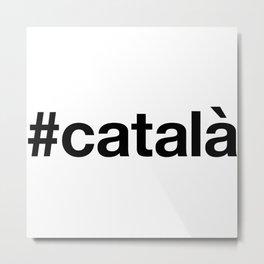 CATALUNYA Hashtag Metal Print