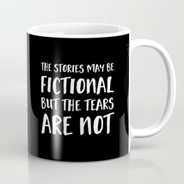 The Stories May Be Fictional But The Tears Are Not - Inverted Coffee Mug