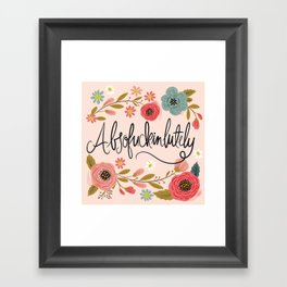 Pretty Swe*ry: Absofuckinlutely Framed Art Print