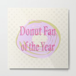 Donut Fan of the Year Poster Metal Print