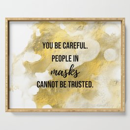 People in masks cannot be trusted - Movie quote collection Serving Tray