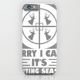Deer Hunter Sorry I Can't It's Hunting Season iPhone Case