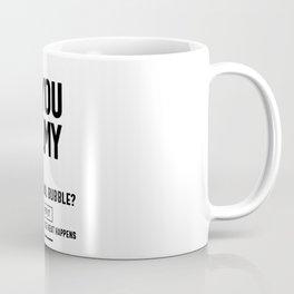 Do You See My personal bubble? Coffee Mug