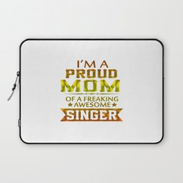 I'M A PROUD SINGER'S MOM Laptop Sleeve