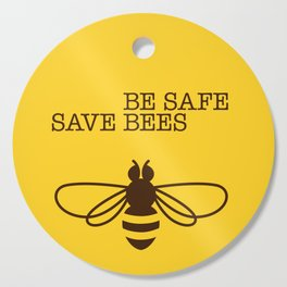 Be safe - save bees Cutting Board