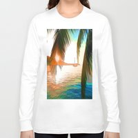 paradise Long Sleeve T-shirts featuring Paradise by Robin Curtiss