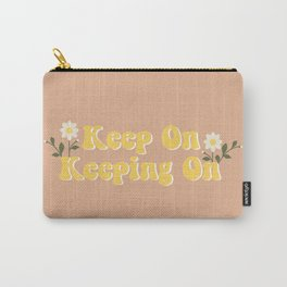 Keep on keeping on Carry-All Pouch