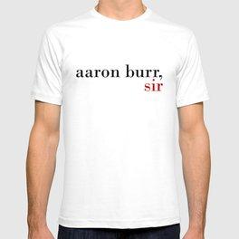 Aaron Burr, sir T-shirt