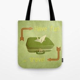 Have fun, travel Tote Bag