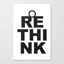 ReThink Canvas Print