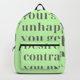 Desire is a contract that you make with yourself to be unhappy until you get what you want. | Quote Backpack