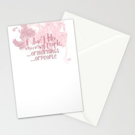 I dont like morning people, or  mornings, or people - pink for girls Stationery Cards