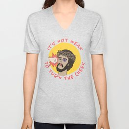 It's not weak to turn the cheek Unisex V-Neck