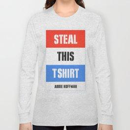 Steal This T Shirt Long Sleeve T-shirt