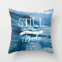 Be Still and Know that I am GOD Throw Pillow