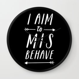 I Aim To Misbehave Blck Wall Clock