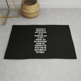 The history of modern art is also the history of the progressive loss of art s audience Art has increasingly become the concern of the artist and the bafflement of the public Rug