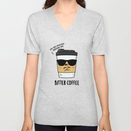 Bitter Coffee Cute Coffee Pun Unisex V-Neck